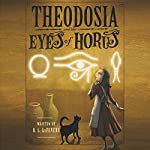 Theodosia and the Eyes of Horus | R. L. LaFevers
