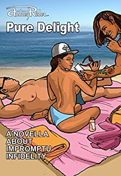 Pure Delight: A novella about impromptu infidelity. by [Rider, Andrey]