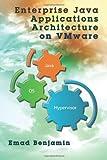 Enterprise Java Applications Architecture on VMware, Emad Benjamin, 1477546693