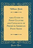 Amazon / Forgotten Books: Guide to Pansy Culture and Catalogue of Premium American Pansy Seeds Classic Reprint (William Toole)