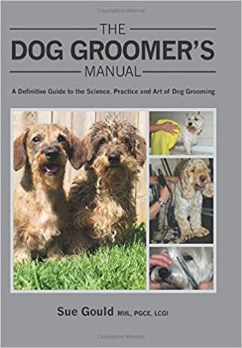 The Dog Groomer S Manual A Definitive Guide To The Science
