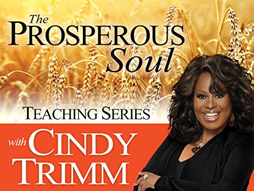 (The Prosperous Soul Teaching Series with Dr. Cindy Trimm)