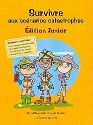 Survivre aux scénarios catastrophes : Edition junior