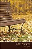 Late Autumn: A Novella