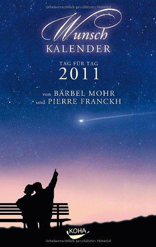 Wunschkalender 2011: Träume können wahr werden!
