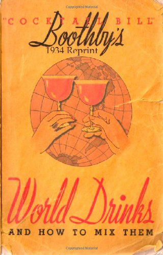 ... ♥ Boothby's 1934 Reprint World Drinks And How To Mix Them