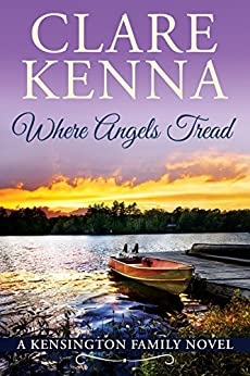 Where Angels Tread (Kensington Family Novels Book 1) by [Kenna, Clare]