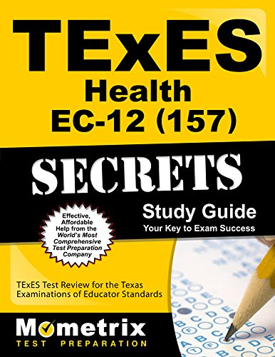TExES Health EC-12 (157) Secrets Study Guide: TExES Test Review for the Texas Examinations of Educator Standards (Mometrix Test Preparation)