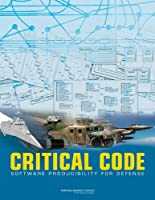 Critical Code: Software Producibility for Defense Front Cover