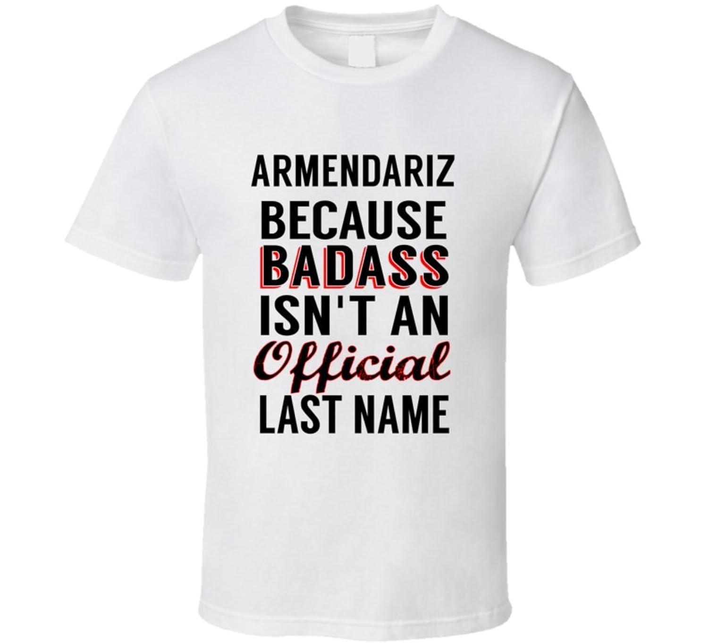 Sarantos Because Badass Isnt An Official Name T Shirt