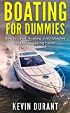 #7: Boating For Dummies: How to learn Boating in 90 Minutes and Make Sailing Easier (boating for beginners,boating book,boating safety,boating basics,boating guide,boating skills and seamanship)