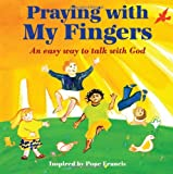 Praying with My Fingers, Paraclete Paraclete Press, 1612615252