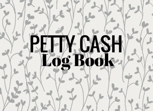 (Petty Cash Log Book: Grey Roots Cover | 6 Column Payment Record Tracker | Manage Cash Going In & Out | Simple Accounting Book | Small & Compact | 100 Pages (Money Management) (Volume 5))