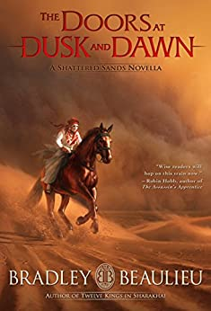 The Doors at Dusk and Dawn: A Shattered Sands Novella by [Beaulieu, Bradley]