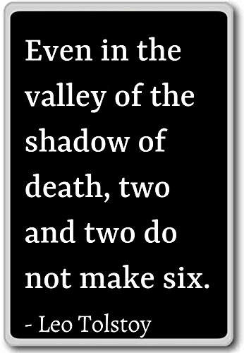 Even in the valley of the shadow of death, two ... - Leo Tolstoy quotes fridge magnet, Black (Valley Of The Shadow Of Death Quote)