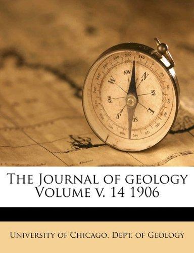 The Journal of geology Volume v. 14 1906 PDF