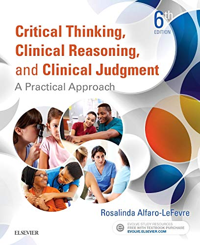 GoodReads Critical Thinking, Clinical Reasoning, and Clinical Judgment: A Practical Approach by Rosalinda Alfaro-LeFevre RN MSN ANEF.pdf