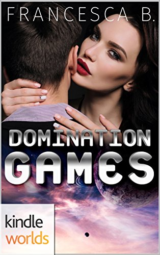 The Krinar Chronicles: Domination Games (Kindle Worlds Novella)