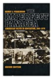 The Imperfect Panacea, Henry J. Perkinson, 0394312163