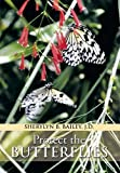 Protect the Butterflies, Sherylyn B. Bailey J.D., 1493147862