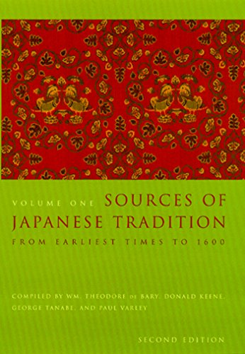 Download Sources of Japanese Tradition: Volume 1: From Earliest Times to 1600: vol. 1 (Introduction to Asian Civilizations) Pdf
