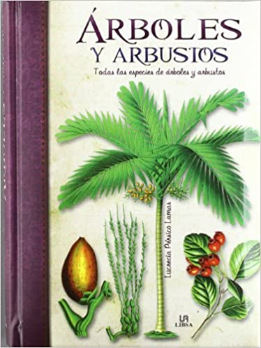 Descarga electrónica de libros electrónicos gratis. Arboles y Arbustos: Todas las Especies de Arboles y Arbustos (Obras Singulares) PDF DJVU