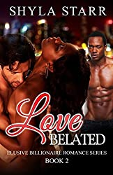 Love Belated (Elusive Billionaire Romance Series Book 2)