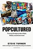 Popcultured, Steve Turner, 083083768X
