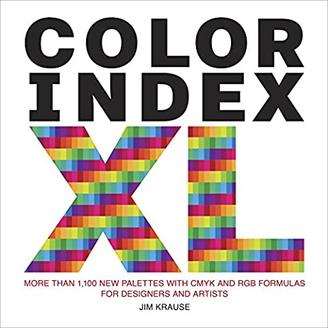 Color Index XL: More than 1,100 New Palettes with CMYK and RGB Formulas for Designers (Palette Designer)