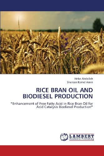 Rice Bran Oil and Biodiesel Production