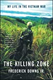 The Killing Zone: My Life in the Vietnam War, Frederick Downs Jr., 0393310892