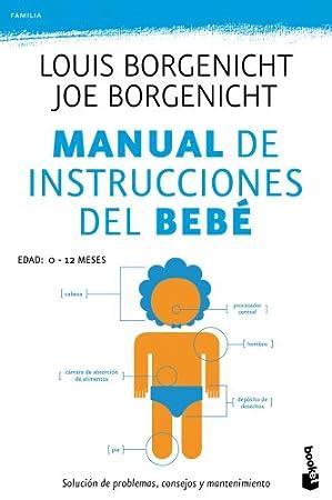 Manual de instrucciones del bebé: Solución de problemas, consejos y mantenimiento - Libros para padres primerizos