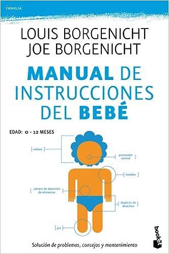 Manual de instrucciones del bebé: Louis, Borgenicht, Joe Borgenicht ...