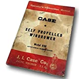 J I Case Self Propelled Windrower Model 840 Operators Owners Instruction Manual