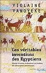 Les véritables inventions des Egyptiens par Vanoyeke