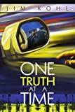 One Truth at a Time, Jim Kohl, 0595253148