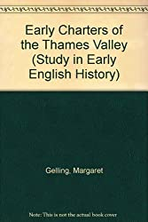 Early Charters of the Thames Valley (Study in Early English History)