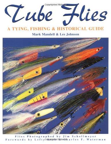 (Tube Flies: A Tying, Fishing & Historical Guide)
