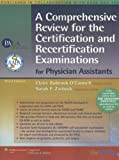 A Comprehensive Review for the Certification and Recertificati on Examinations for Physician Assistants, Zarbock, Sarah F., 0781767679