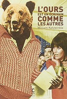 L'ours est un écrivain comme les autres, Kotzwinkle, William