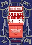 img - for The Comic Book Story of Video Games: The Incredible History of the Electronic Gaming Revolution book / textbook / text book