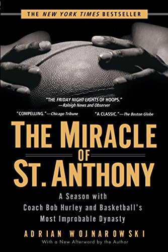 The Miracle of St. Anthony: A Season with Coach Bob Hurley and Basketball's Most Improbable Dynasty ()
