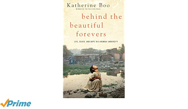 Behind the Beautiful Forevers: Life, Death, and Hope in a Mumbai Undercity: Amazon.es: Katherine Boo: Libros en idiomas extranjeros