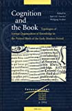 Cognition and the Book : Typologies of Formal Organisation of Knowledge in the Printed Book of the Early Modern Period, , 9004124500