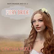 Fiery Bride: Matchmaker & Co., Book 3 | Cynthia Woolf