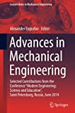 img - for Advances in Mechanical Engineering: Selected Contributions from the Conference  Modern Engineering: Science and Education , Saint Petersburg, Russia, ... (Lecture Notes in Mechanical Engineering) book / textbook / text book