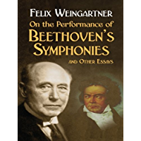 On the Performance of Beethoven's Symphonies and Other Essays (Dover Books on Music) book cover
