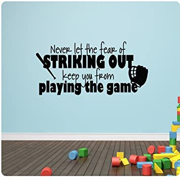 48quot Never Let The Fear Of Striking Out Keep You From Playing Game Baseball