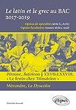 Le latin et le grec au BAC. 2017-2019. Pétrone, Satiricon § XXVII-LXXVIII « Le festin chez Trimalcion » et Ménandre, Le Dyscolos