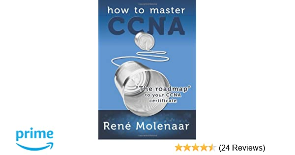 How to master ccna ren molenaar 9781482364873 amazon books fandeluxe Image collections